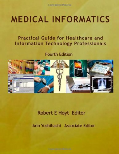 9780557608089: Medical Informatics: Practical Guide for Healthcare and Information Technology Professionals Fourth Edition (Hoyt, Medical informatics)