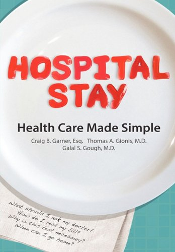 9780557613144: Hospital Stay: Health Care Made Simple (Hardcover Edition)