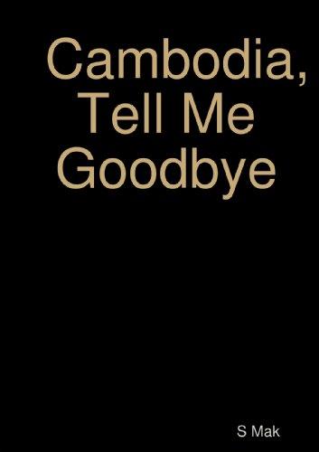 9780557621637: Cambodia, Tell Me Goodbye