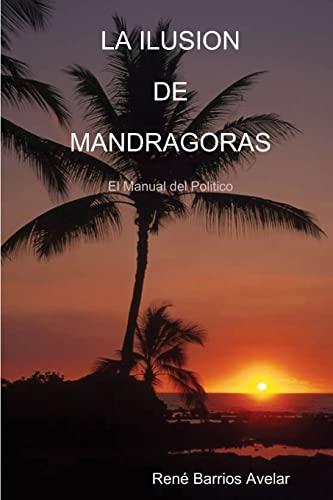 9780557624874: LA ILUSION DE MANDRAGORAS (Spanish Edition)