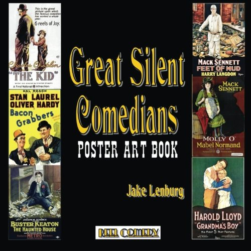 9780557629008: Great Silent Comedians Poster Art Book Featuring Charlie Chaplin, Buster Keaton, Harry Langdon, Laurel And Hardy, Harold Lloyd, Mabel Normand, Roscoe
