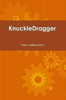 9780557630493: KnuckleDragger