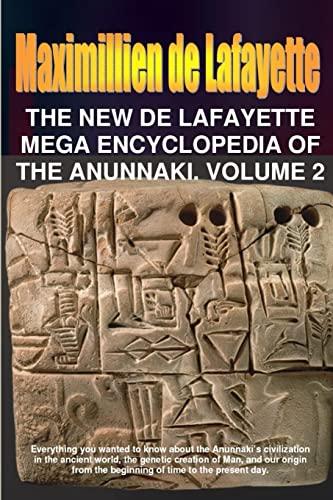 9780557646159: The New De Lafayette Mega Encyclopedia of Anunnaki. Volume 2