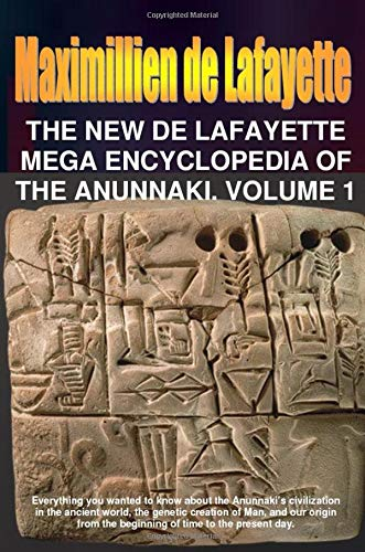 9780557646180: The New De Lafayette Mega Encyclopedia of Anunnaki. Volume 1