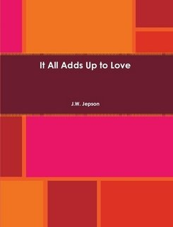 9780557652204: It All Adds Up to Love