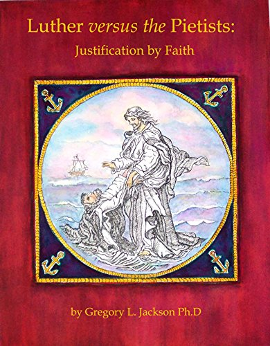 9780557660087: Luther versus the UOJ Pietists: Justification by Faith