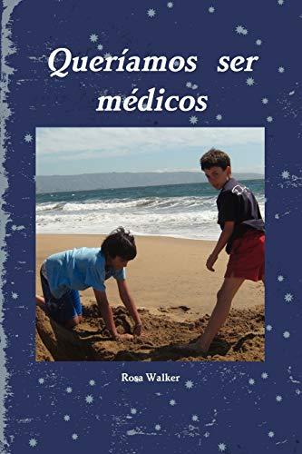 9780557665013: QuerÌamos ser mÈdicos (Spanish Edition)
