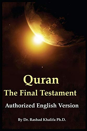 9780557665723: Quran - The Final Testament: Authorized English Version