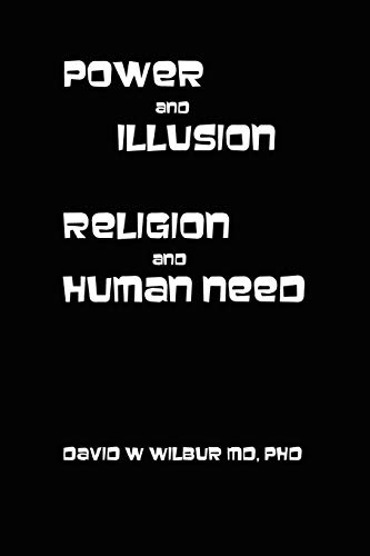 9780557669509: Power and Illusion: Religion and Human Need