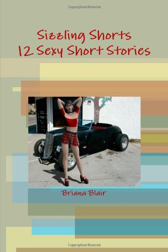 9780557672257: Sizzling Shorts - 12 Sexy Short Stories