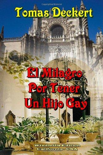9780557681440: El Milagro Por Tener Un Hijo Gay (Spanish Edition)
