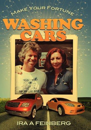 Make Your Fortune Washing Cars: Ira Feinberg