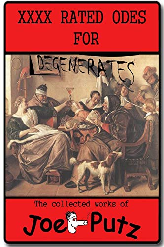 XXXX Rated Odes To Degenerates (Paperback): Putz Joe, editor