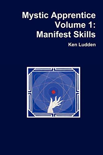 9780557688388: Mystic Apprentice Volume 1: Manifest Skills