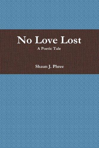 9780557693443: No Love Lost