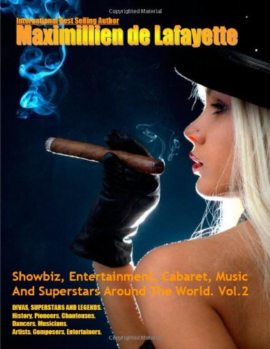 9780557696567: Showbiz, Entertainment, Cabaret, Music And Superstars Around The World. Vol 2. 4th Edition.