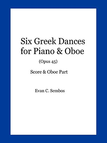 Six Greek Dances for Piano Oboe (Opus 45): Evangelos C. Sembos