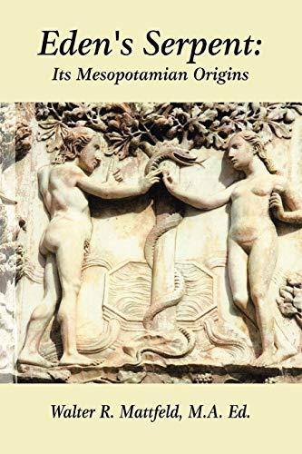 9780557705160: Eden's Serpent: Its Mesopotamian Origins