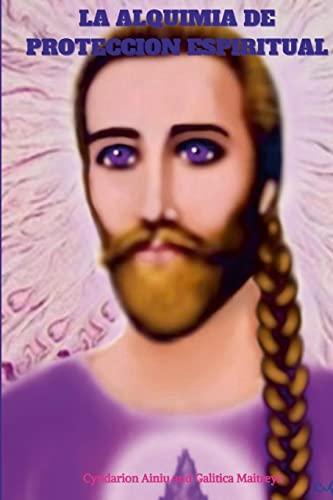 9780557708727: La Alquimia De Proteccion Espiritual (Spanish Edition)
