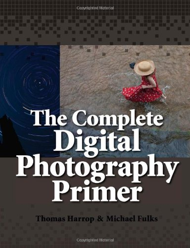 The Complete Digital Photography Primer (Color): Harrop, Thomas