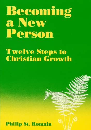 9780557712168: Becoming A New Person: Twelve Steps To Christian Growth