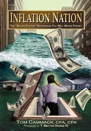 "INFLATION NATION: The ""Killer Flation"" Depression You Will Never Forget: Cammack, Tom"
