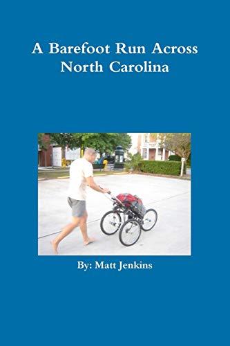 9780557723492: A Barefoot Run Across North Carolina