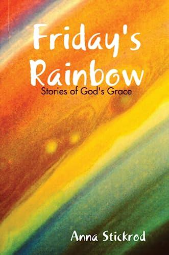 9780557723539: Friday's Rainbow