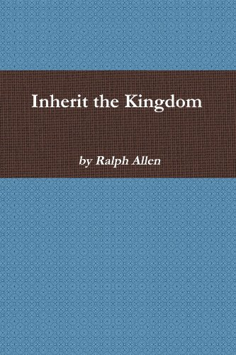 Inherit the Kingdom (9780557724000) by Ralph Allen