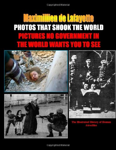 PHOTOS THAT SHOOK THE WORLD. Pictures no government in the world wants you to see: Maximillien De ...