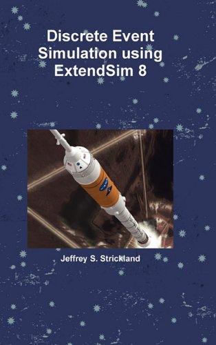 9780557728213: Discrete Event Simulation Using Extendsim 8