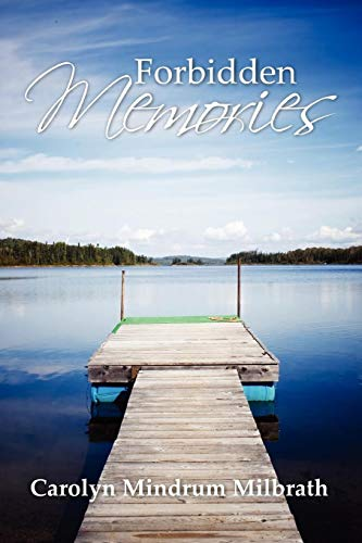 Forbidden Memories: Milbrath, Carolyn Mindrum