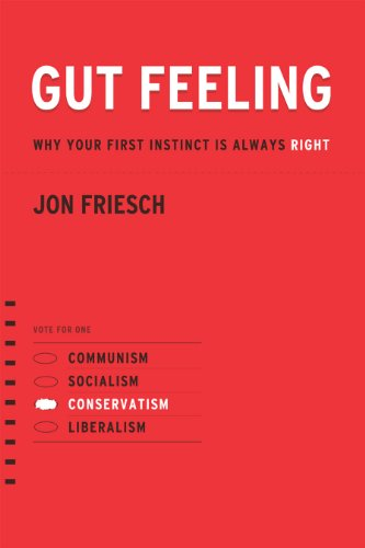 Gut Feeling: Why Your First Instinct Is Always Right: Jon Friesch