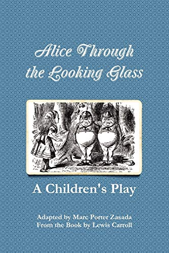 Alice Through the Looking Glass - A: Marc Porter Zasada