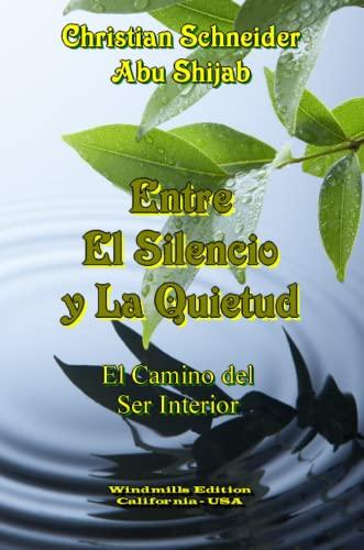 9780557750436: ENTRE EL SILENCIO Y LA QUIETUD (Spanish Edition)