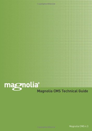 9780557757343: Magnolia CMS Technical Guide