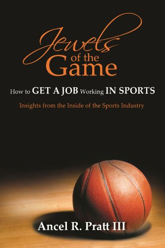 9780557769100: Jewels Of The Game- How To Get A Job Working In Sports