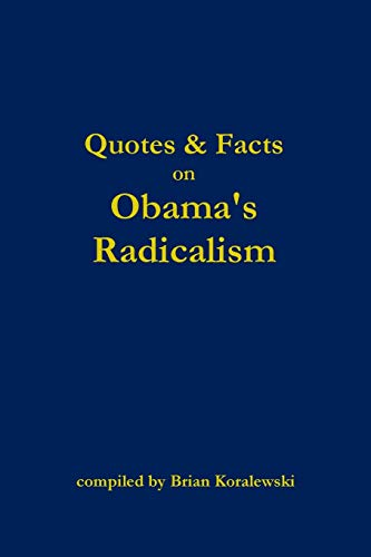 9780557776634: Quotes & Facts on Obama's Radicalism