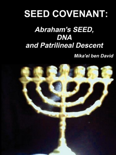 9780557786237: SEED COVENANT: Abraham's SEED, DNA and Patrilineal Descent