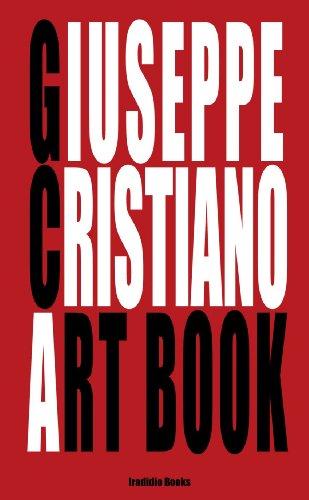 9780557786756: Giuseppe Cristiano Art Book