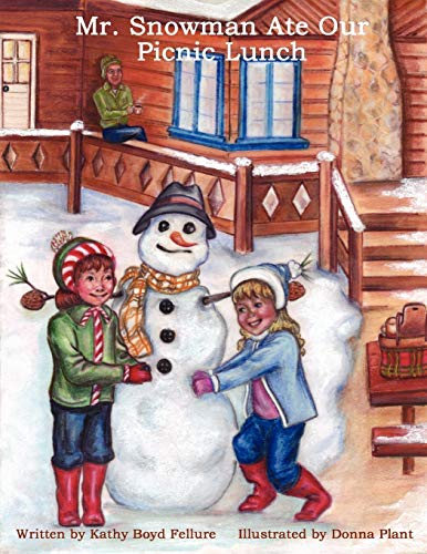 Mr. Snowman Ate Our Picnic Lunch: Kathy Boyd Fellure