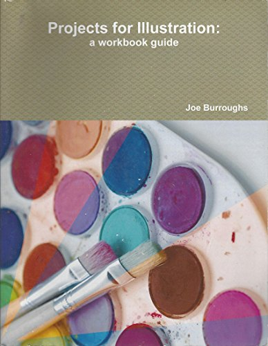 9780557797004: Projects for Illustration: a workbook guide