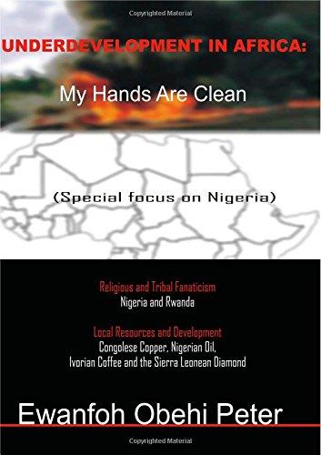 9780557805082: Underdevelopment In Africa: My Hands Are Clean