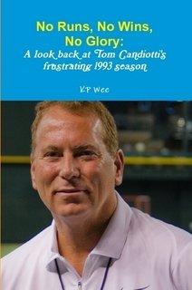 9780557814978: No Runs, No Wins, No Glory: A Look Back at Tom Candiotti's Frustrating 1993 Season