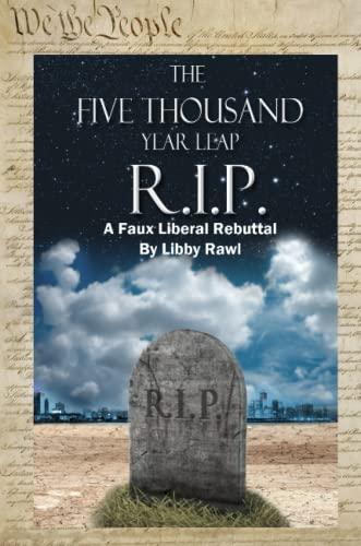 9780557831593: The 5,000 Year Leap R. I. P. A Faux Liberal Rebuttal