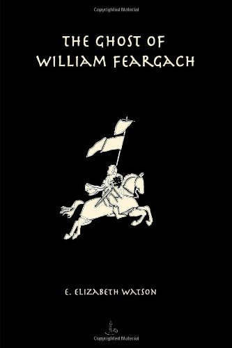 9780557833733: The Ghost Of William Feargach