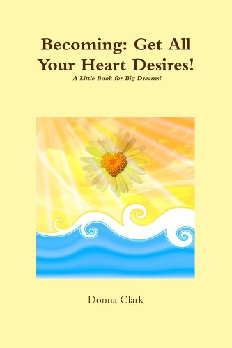 9780557840878: Becoming: Get All Your Heart Desires!