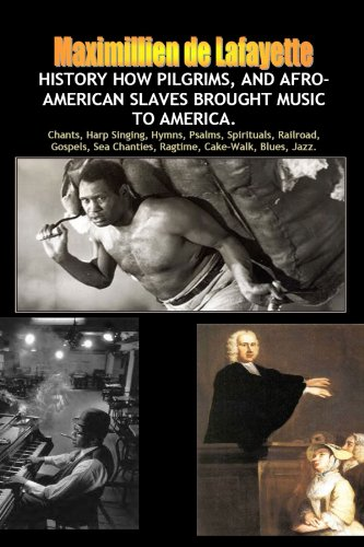 9780557843237: HISTORY HOW PILGRIMS, AND AFRO-AMERICAN SLAVES BROUGHT MUSIC TO AMERICA.
