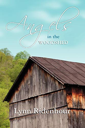9780557850099: Angels in the Woodshed