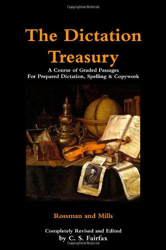 9780557858422: The Dictation Treasury: A Course Of Graded Passages For Prepared Dictation, Spelling & Copywork